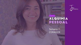06 - CORAGEM - Alquimia Pessoal