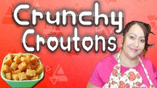 How To Make Delicious Crunchy Croutons