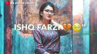 ☺☺Ishq Farzi | Jannat zubair   | Nouveau statut whatsapp vidéo Ak statut de créer