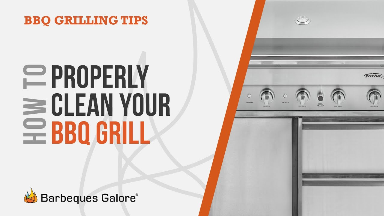 How to properly clean your bbq grill