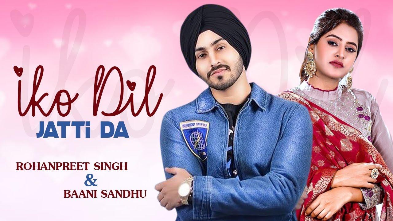 Iko Dil Jatti Da Rohanpreet Singh Baani Sandhu New Punjabi Song Hello Hi Song Gabruu Youtube