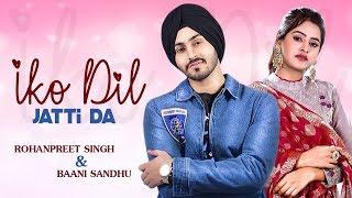 Iko Dil Jatti Da | RohanPreet Singh | Baani Sandhu | New Punjabi Song | Hello Hi Song | Gabruu