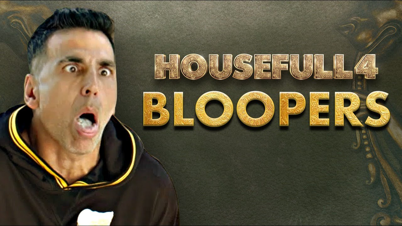 Download Housefull 4   Bloopers- Journey Through The Madness   In cinemas now
