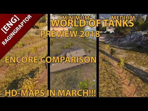 World of Tanks Preview 2018: HD-Maps come in MARCH, enCore engine: All Settings COMPARISON