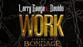 Larry-Gaaga-Ft.-Davido-Work-Living-In-Bondage