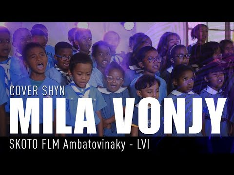 MILA VONJY (Shyn) - COVER Skoto FLM Ambatovinaky Fivondronana JOHARY