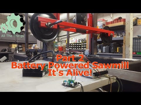 Portable Battery Powered Electric Sawmill - Part 2 - It's Alive!