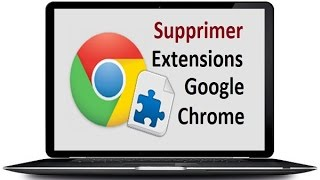 Supprimer les extensions Google chrome (plugins, addons, apps...)
