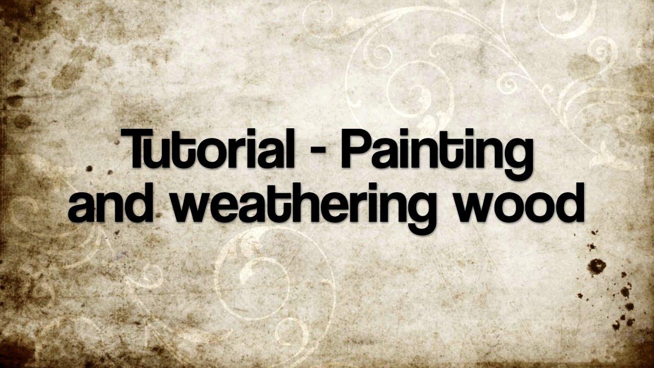 Tutorial - Weathering wood