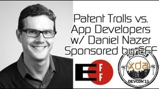Patent Trolls vs. App Developers w/ Daniel Nazer Sponsored by EFF from XDA:DevCon 2013