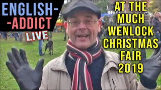 Live from the Much Wenlock Christmas fair 2019 - English Addict 7th Dec 2019
