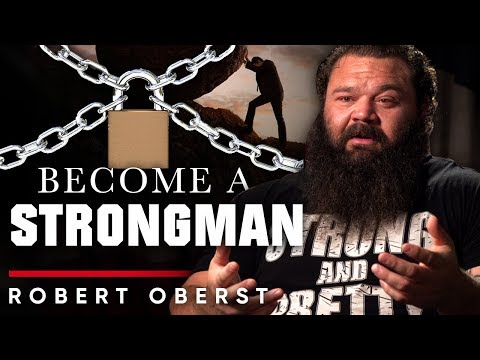ROBERT OBERST HOW TO BECOME A STRONGMAN | London Real