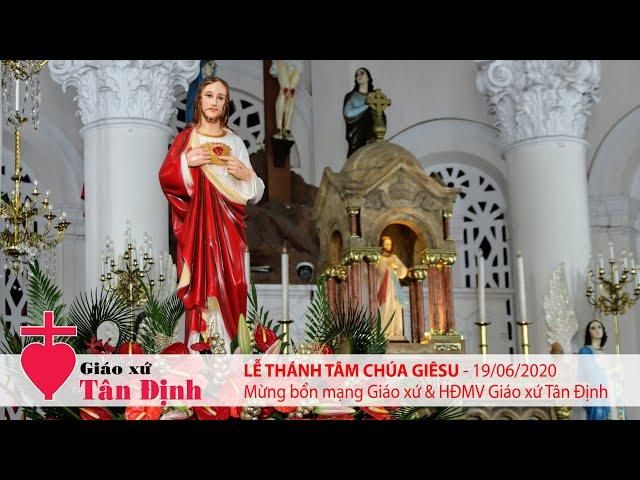 Lễ Thánh Tâm Chúa Giêsu - 19/06/2020: Mừng bổn mạng Giáo xứ & HĐMV Giáo xứ Tân Định