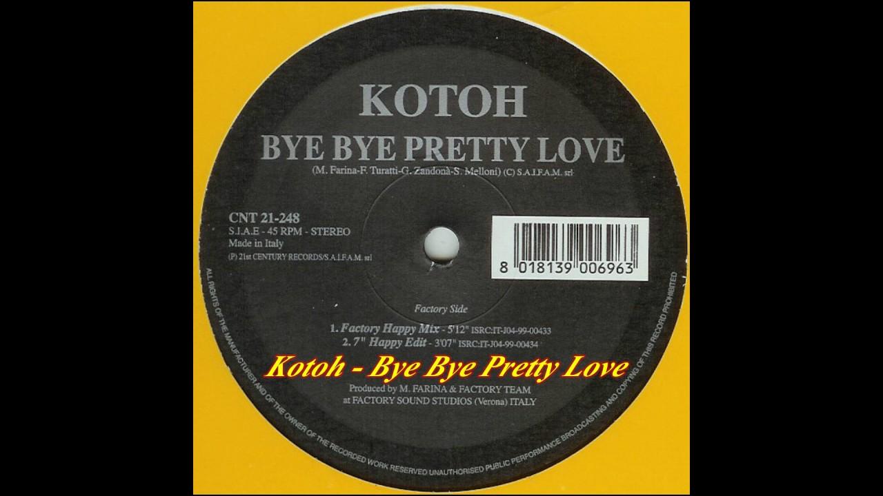 Download Kotoh - Bye Bye Pretty Love (Factory Happy Mix)