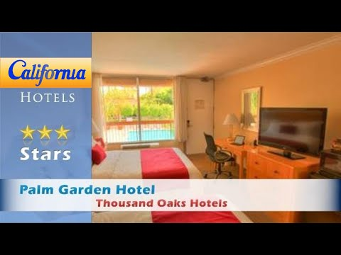 Palm Garden Hotel, Thousand Oaks Hotels - California