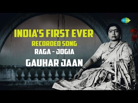 India's first ever recorded song | Raga - Jogia | Gauhar Jaan | 1902