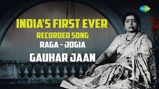 indias first ever recorded song raga jogia gauhar jaan 1902