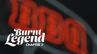 Burnt Legend: Chapter 3 — Making Ends Meat