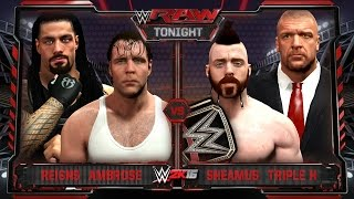 WWE RAW 11/23/15 - Roman Reigns & Dean Ambrose vs Sheamus & Triple H - WWE RAW 2K16