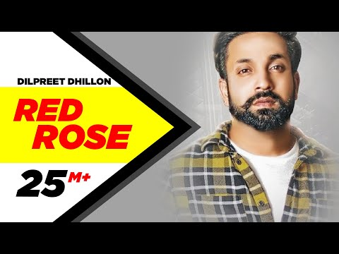 Dilpreet Dhillon | Red Rose  | Parmish Verma | Latest Punjabi Songs 2018