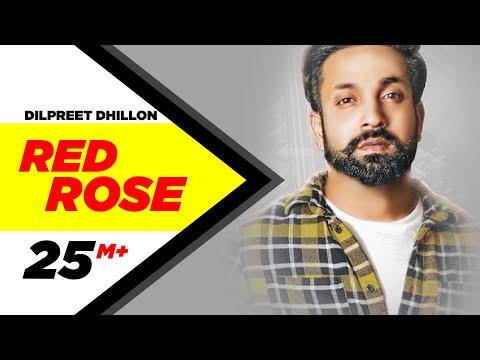 Dilpreet Dhillon | Red Rose (Official Video) | Parmish Verma | Latest Punjabi Songs 2018