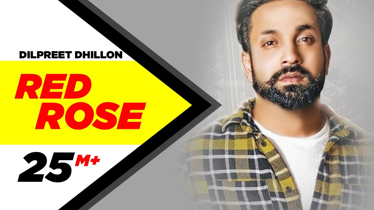 Dilpreet Dhillon | Red Rose (Official Video) | Parmish Verma | Latest Punjabi Songs 2018