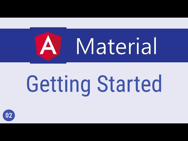 Angular Material Tutorial - 2 - Getting Started