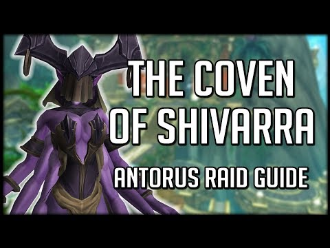 COVEN OF SHIVARRA - Normal / Heroic Antorus Raid Guide | WoW Legion