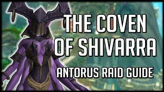 COVEN OF SHIVARRA - Normal / Heroic Antorus Raid Guide   WoW Legion