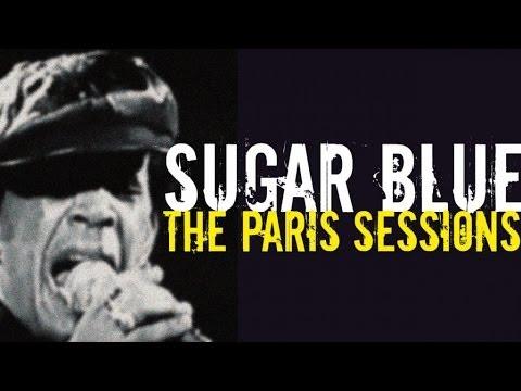 Sugar Blue, King of Harmonica Blues - The Paris Sessions Mp3