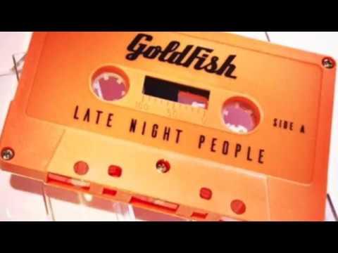 GoldFish - Late Night People - MixTape