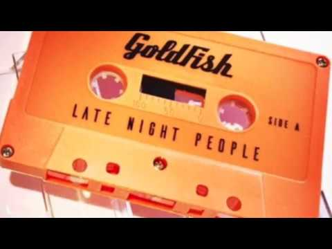 GoldFish - Late Night People - MixTape