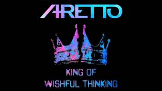 Aretto - King of Wishful Thinking (radio edit)
