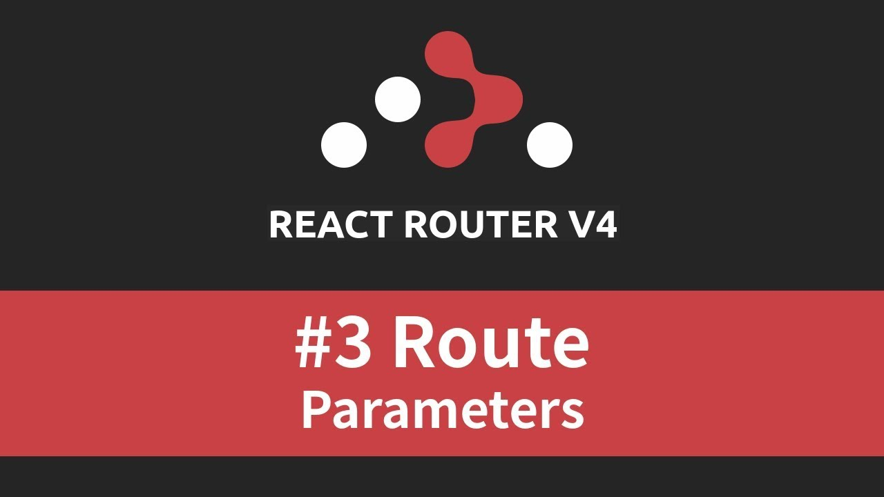 React Router v4 Tutorial - #3 Route Parameters