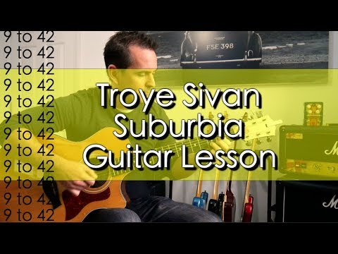 How to play Troye Sivan Suburbia Guitar Lesson tutorial