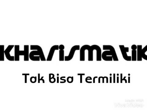 Kharismatik_ Tak Bisa Termiliki