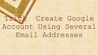 trick create google account using yahoo aol msn outlook and other email address