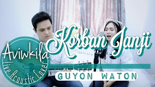 KORBAN JANJI GUYONWATON OFFICIAL Live Acoustic Cover by Aviwkila
