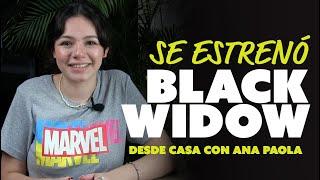 Se estrenó Black Widow | Desde Casa con Ana Paola
