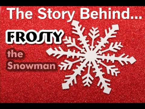 The Story Behind Frosty the Snowman