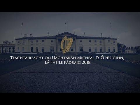 Teachtaireacht Lá Fhéile Pádraig 2018 ón Uachtarán Micheál D. Ó hUigínn