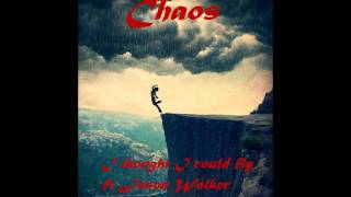 CHAOS - I THOUGHT I COULD FLY FT JASON WALKER