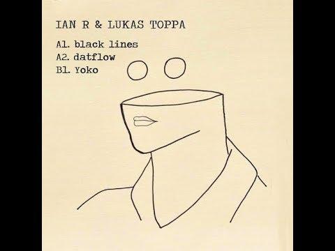 Ian R, Lukas Toppa - Black Lines