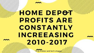 Home Depot Inc Increased in Profits From 2010 to 2017