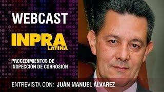 Webcast: Entrevista con Juán Manuel Álvarez - Consultor en Corrosión