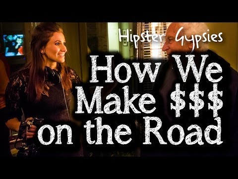 Hipster Gypsies - How We Make Money On the Road