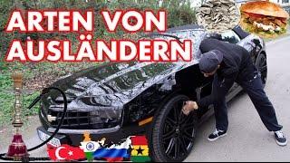 ARTEN VON AUSLÄNDERN !!