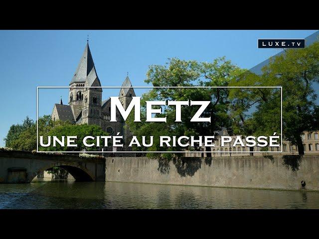 Echappée belle dans une cité de caractère : Metz !