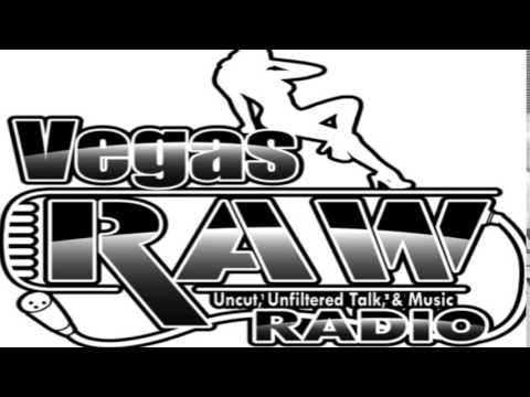 VEGAS RAW RADIO  UNCUT, UNFILITERED TALK & MUSIC