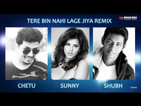 Tere Bin Nahi Laage Jiya Remix - DJ Chetu [Chetu Vichare] & Shubham V HD